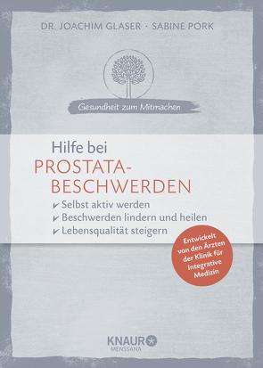Hilfe bei Prostatabeschwerden von Glaser,  Joachim, Pork,  Sabine