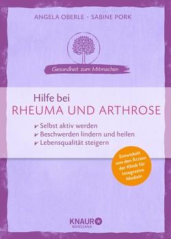 Hilfe bei Rheuma und Arthrose von Oberle,  Angela, Pork,  Sabine