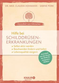 Hilfe bei Schilddrüsenerkrankungen von Hohmann,  Claudia, Pork,  Sabine