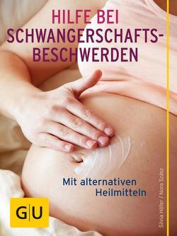 Hilfe bei Schwangerschafts-Beschwerden von Höfer,  Silvia, Szász,  Nora