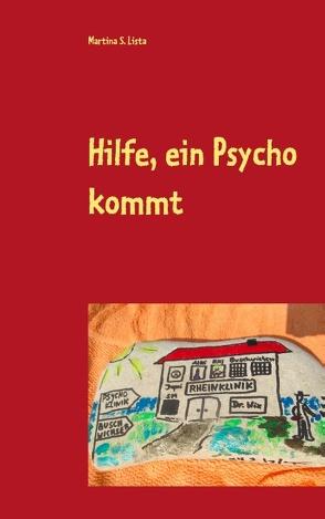 Hilfe, ein Psycho kommt von Lista,  Martina S.