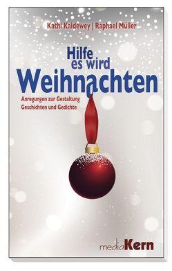 Hilfe, es wird Weihnachten von Kaldewey,  Kathi, Müller,  Raphael