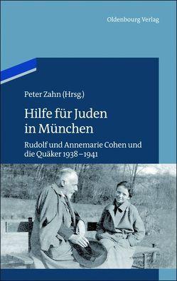 Hilfe für Juden in München von Zahn,  Peter