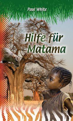 Hilfe für Matama von Fett,  Andreas, Rühl,  Udo, White,  Paul