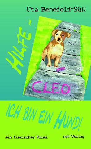Hilfe – ich bin ein Hund! von Benefeld-Süß,  Uta