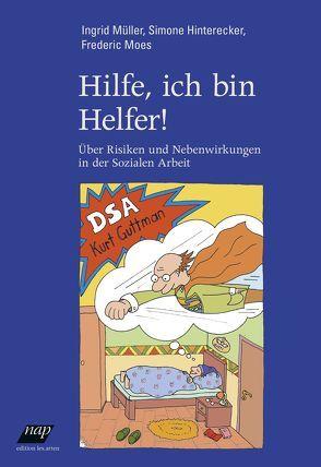 Hilfe, ich bin Helfer! von Hinterecker,  Simone, Moes,  Frederic, Müller,  Ingrid