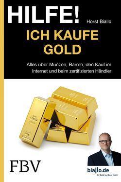 Hilfe! Ich kaufe Gold von Biallo,  Horst