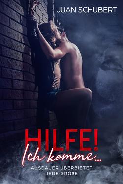 HILFE, ich komme! von Schubert,  Juan