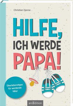 Hilfe, ich werde Papa! von Hanne,  Christian