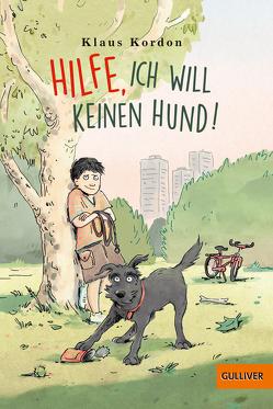 Hilfe, ich will keinen Hund! von Kordon,  Klaus, Winkel,  Lena