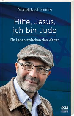 Hilfe, Jesus, ich bin Jude von Uschomirski,  Anatoli