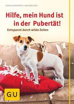 Hilfe, mein Hund ist in der Pubertät! von Bardowicks,  Debra, Borchert,  Uwe, Strodtbeck,  Sophie