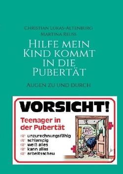Hilfe mein Kind kommt in die Pubertät 1 von Lukas-Altenburg,  Christian, Reuss,  Martina