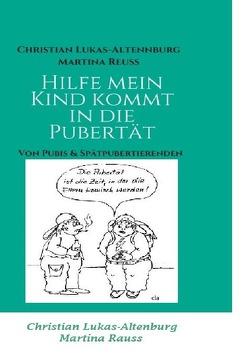 Hilfe mein Kind kommt in die Pubertät / Hilfe Mein Kind kommt in die Pubertät 2 von Lukas-Altenburg,  Christian, Reuss,  Martina