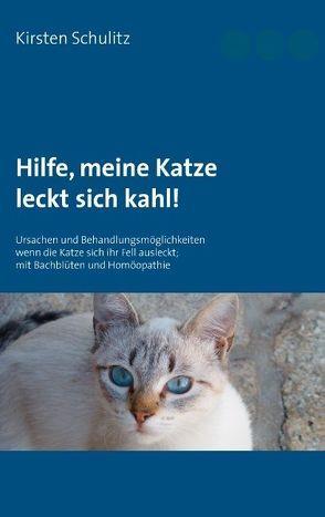 Hilfe, meine Katze leckt sich kahl! von Schulitz,  Kirsten