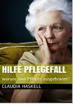 Hilfe Pflegebedürftig von Haskell,  Claudia