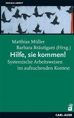 Hilfe, sie kommen! von Bräutigam,  Barbara, Müller,  Matthias, Schweitzer,  Jochen