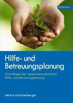 Hilfe- und Betreuungsplanung von Hatschenberger,  Markus