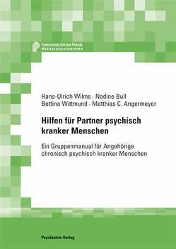 Hilfen für Partner psychisch Kranker von Angermeyer,  Matthias C., Bull,  Nadine, Wilms,  Hans U, Wittmund,  Bettina