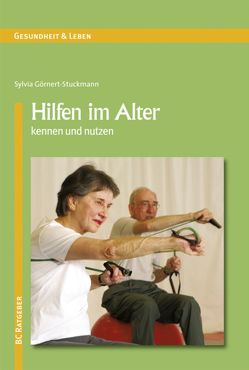 Hilfen im Alter kennen und nutzen von Görnert-Stuckmann,  Sylvia