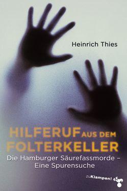 Hilferuf aus dem Folterkeller von Thies,  Heinrich