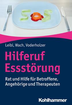 Hilferuf Essstörung von Leibl,  Carl, Voderholzer,  Ulrich, Wach,  Gislind