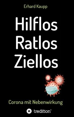 Hilflos -Ratlos – Ziellos von Kaupp,  Erhard