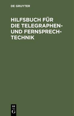 Hilfsbuch für die Telegraphen- und Fernsprechtechnik von Lewerenz,  Ernst