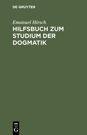 Hilfsbuch zum Studium der Dogmatik von Hirsch,  Emanuel