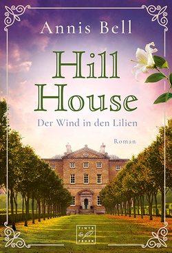 Hill House – Der Wind in den Lilien von Bell,  Annis