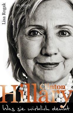 Hillary Clinton – Was sie wirklich denkt von Reuter,  Marion, Rogak,  Lisa