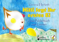 Hilli legt ihr erstes Ei – Das Bilderbuch vom Lernen. Für alle Kinder, die große Pläne haben. von Herleth,  Verena