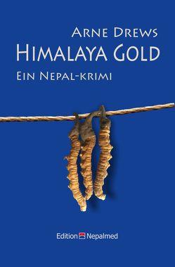 Himalaya Gold von Drews,  Arne, Marx,  Burga, Pushpa,  Joshi