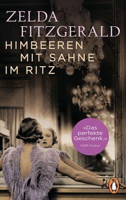 Himbeeren mit Sahne im Ritz von Bonné,  Eva, Fitzgerald,  Zelda, von Lovenberg,  Felicitas