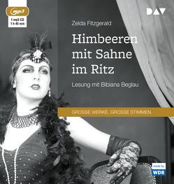 Himbeeren mit Sahne im Ritz von Beglau,  Bibiana, Bonné,  Eva, Fitzgerald,  Zelda