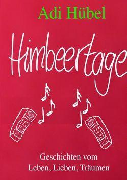 Himbeertage von Hübel,  Adi