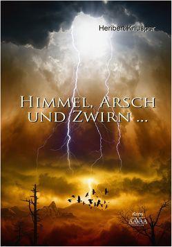 Himmel, Arsch und Zwirn…-Großdruck von Knusper,  Heribert