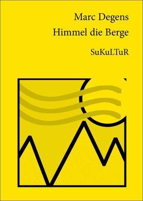 Himmel die Berge von Degens,  Marc, Franz,  Torsten