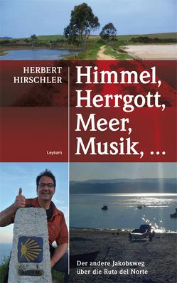 Himmel, Herrgott, Meer, Musik, … von Hirschler,  Herbert