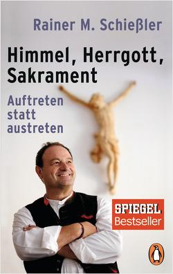 Himmel – Herrgott – Sakrament von Schießler,  Rainer M.