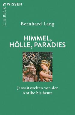 Himmel, Hölle, Paradies von Lang,  Bernhard