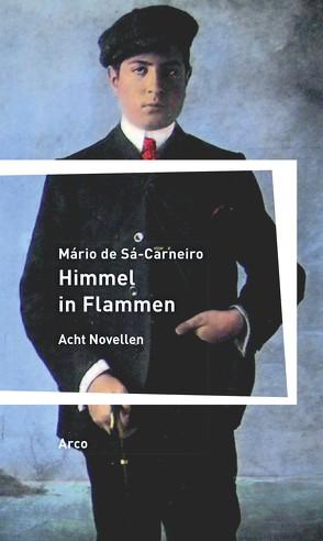 Himmel in Flammen von Chrapkowski,  Magnus, Sá-Carneiro,  Mário de, Wild,  Gerhard