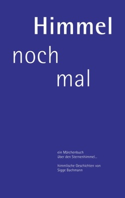 Himmel noch mal von Bachmann,  Siegfried