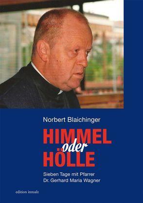 Himmel oder Hölle von Blaichinger,  Norbert