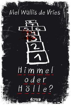 Himmel oder Hölle? von Kiefer,  Verena, Vries,  Mel Wallis de