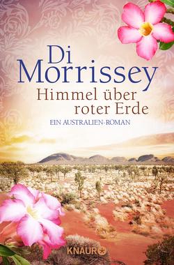 Himmel über roter Erde von Morrissey,  Di, Schermer-Rauwolf,  Gerlinde, Weiss,  Robert A