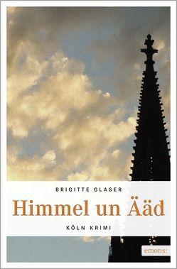 Himmel un Ääd von Glaser,  Brigitte