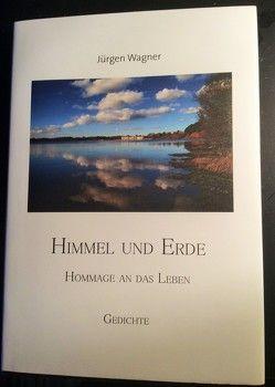 HImmel und Erde von Wagner,  Jürgen