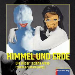 HIMMEL UND ERDE von Frey,  Tatjana, Griesbach,  Corinna