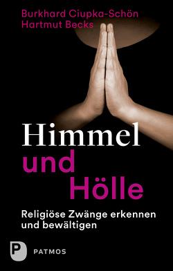 Himmel und Hölle von Becks,  Hartmut, Ciupka-Schön,  Burkhard